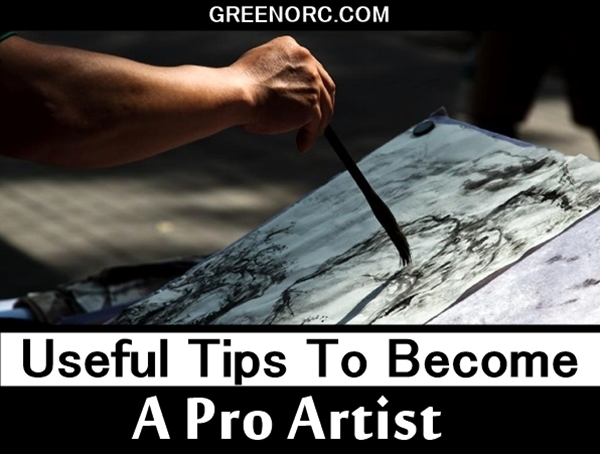Useful Tips To Become A Pro Artist (1)