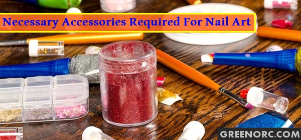 Necessary Accessories required for Nail Art (10)