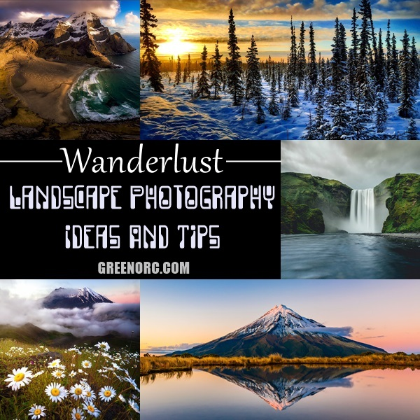 Wanderlust Landscape Photography Ideas And Tips (39)