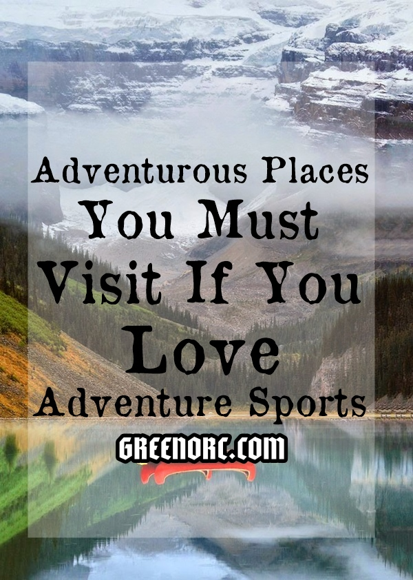 Adventurous-Places-You-Must-Visit-If-You-Love-Adventure-Sports