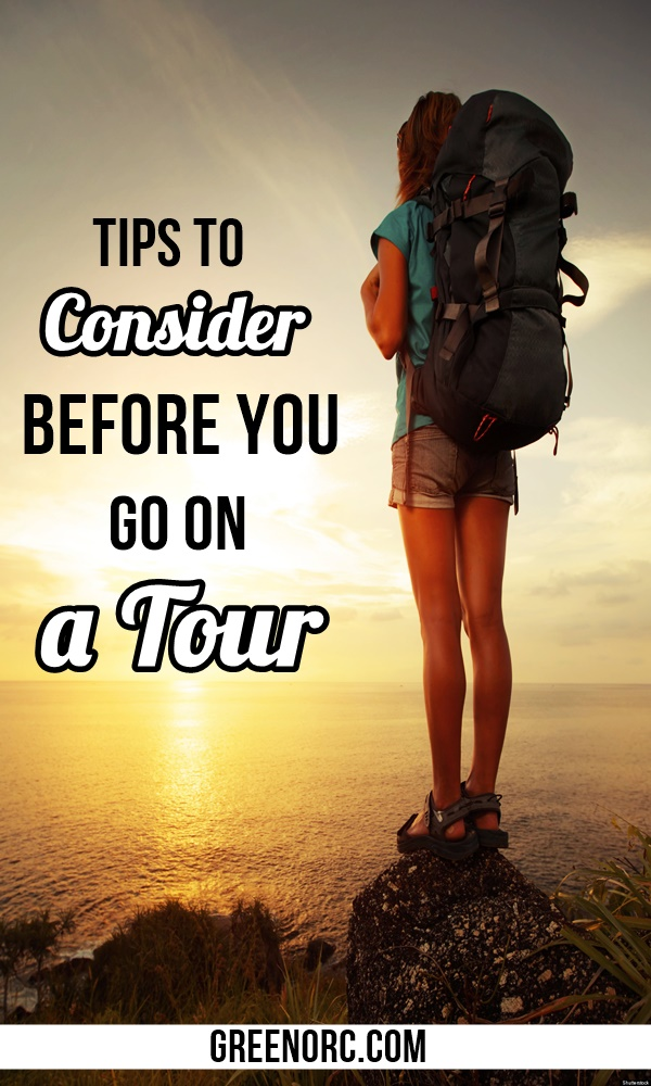 Tips to Consider Before You Go on a Tour